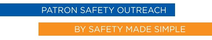Patron Safety Outreach